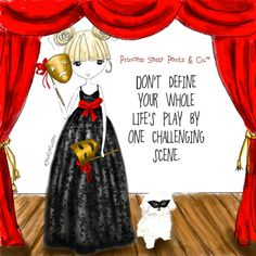 Don't define your whole life's play by one challenging scene.