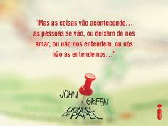 Cidades de Papel John Green Books, Paper Towns, Literary Quotes, Some Quotes, Love You, My Love, Writing Prompts, Sentences, Texts