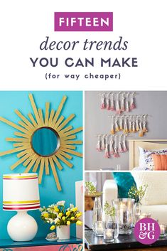 decor trends you can make for way cheaper