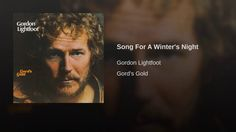 Provided to YouTube by Warner Music Group Song For A Winter's Night · Gordon Lightfoot Gord's Gold ℗ 1967 Beat Goes On Records 1975 Reprise Records Vocals: G...