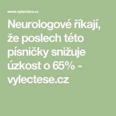 Neurologové říkají, že poslech této písničky snižuje úzkost o 65% - vylectese.cz Nordic Interior, Health Fitness, Relax, Math Equations, Style, Medicine, Psychology, Anatomy, Swag