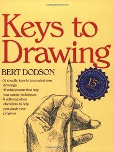 Keys to Drawing by Bert Dodson, http://www.amazon.com/dp/0891343377/ref=cm_sw_r_pi_dp_Eztirb0ZV04B8