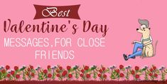 Best Valentines Day Messages for Close Friends Best Valentine Message, Valentines Day Messages, Valentines Day Wishes, Close Friends, Pick One, Greeting Cards, Romantic, Facebook, Quotes