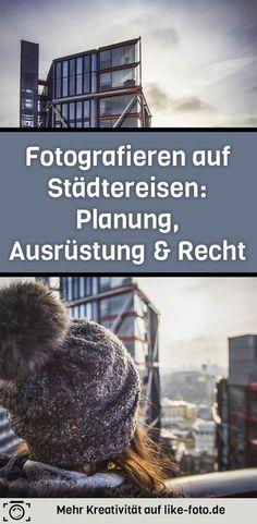 Fotografieren auf Städtereisen: Planung deiner Reise, empfohlene Ausrüstung und Recht - Fotografie Tipps