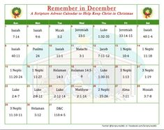 Christmas Calendar: Remember in December Scriptures 365 has created this Christmas scripture calendar that suggests a specific verse to read each day throughout the month of December to help keep us focused on Jesus Christ—the reason for the season!