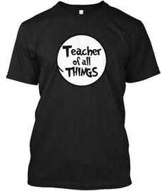 Teacher Of All Things Funny Tshirt Black T-Shirt Front