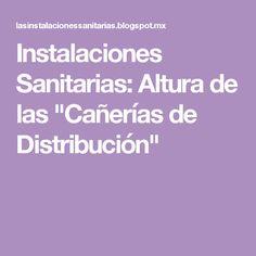 """Instalaciones Sanitarias: Altura de las """"Cañerías de Distribución"""""""