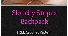 Slouchy Stripes Backpack, free crochet pattern. Adorable backpack pattern using bulky Bernat Maker Home Dec yarn.