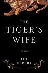 Recommended by Ashley Fox-Smith -   The Tiger's Wife is the first novel by Téa Obreht, a Belgrade-born novelist of Bosniak/Slovene origin who currently lives in the United States.
