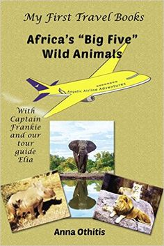 About Africa's Big Five Wild Animals (My First Travel Books) by Anna Othitis Welcome to Angelic Airlines! Are you ready to take to the skies? Children come join us this time on a wild adventu… Childrens Book Shelves, Childrens Books, Books A Million, Book Reviews For Kids, Toddler Books, Africa Travel, Tour Guide, My Books, Wild Animals