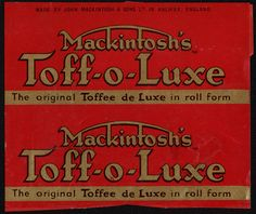 CC_UK – Mackintosh's – Toff-o-Luxe – roll candy wrapper – 1952 Those Were The Days, The Good Old Days, Vintage Labels, Vintage Posters, Nostalgia 70s, Roll Forming, Retro Sweets, My Childhood Memories, Graphic Design Typography