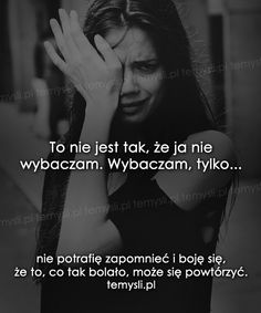 TeMysli.pl - Inspirujące myśli, cytaty, demotywatory, teksty, ekartki, sentencje Life Without You, I Am Sad, Different Words, True Quotes, Motto, Proverbs, Sentences, Life Lessons, Quotations