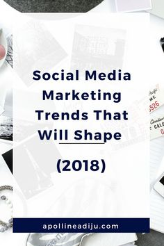Top social media marketing trends will shape the overall digital marketing space and how business owners and brands can use it to scale their marketing efforts. These digital trends for 2018 are a must have to grow your brand online.