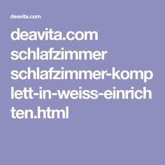 deavita.com schlafzimmer schlafzimmer-komplett-in-weiss-einrichten.html