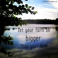 #quotes #dream  #inspiration #inspirational #life #zen #blue #trees #nature #tree #sky #landscape #forest  #lake  #lac #clouds #Life #faith #nofear #water