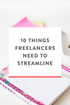 10 Things Freelancers Need To Streamline