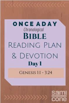 Once a Day Bible Reading Plan and Devotion: Day 1 Genesis 1:1... based on the Once a Day Chronological Bible
