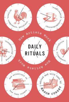 O cão que comeu o livro...: Os rituais diários de grandes escritores / Daily Rituals: How Artists Work