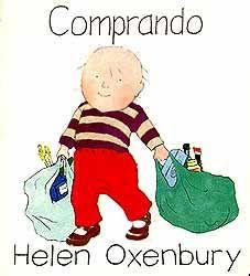 """""""COMPRANDO"""" de Helen Oxenbury   Ir a comprar con un niño pequeño pequeño que ya sabe andar es muchas veces algo difícil y cansado, pero para el niño constituye un cúmulo de nuevas experiencias y diversión, y una buena oportunidad para ir aprendiendo a comportarse.  Un libro de imágenes sin texto para niños y niñas. DE 0 A 5 AÑOS Signatura: BEBÉ MUN"""