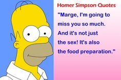 Funny Quotes - Collection Of Inspiring Quotes, Sayings, Images Simpsons Quotes, The Simpsons, Me Quotes, Funny Quotes, Humor Quotes, Funny Humor, Funny Stuff, Homer Simpson Quotes, Humor