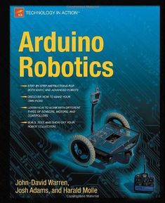 Arduino Robotics by John-David Warren, Josh Adams, Harald Molle $22.49 | This book will show you how to use your Arduino to control a variety of different robots, while providing step-by-step instructions on the entire robot building process.