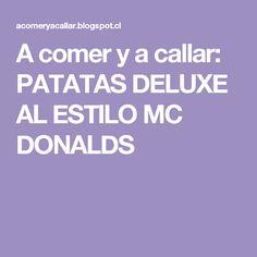 A comer y a callar: PATATAS DELUXE AL ESTILO MC DONALDS