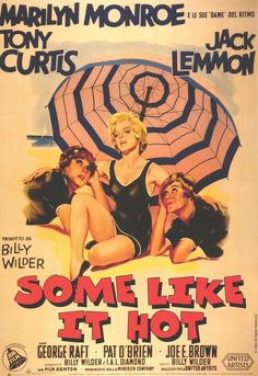 Some Like It Hot (1959) Director: Billy Wilder Stars: Marilyn Monroe Tony Curtis Jack Lemmon Comedy Romance 120 min B&W ~ When two musicians witness a mob hit, they flee the state in an all female band disguised as women, but further complications set in.