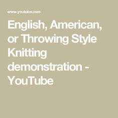 English, American, or Throwing Style Knitting demonstration - YouTube