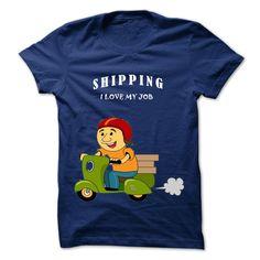 I love my job - Shipping - Navy blue Check more at http://navyteeshirts.com/2016/12/31/i-love-my-job-shipping-navy-blue/