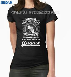 Gildan Only4U T Shirt Creator Never Underestimate The Power Of A Woman Who Was Born In August T Shirts For Women #Affiliate