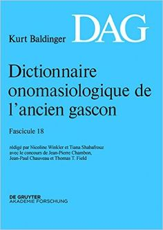 Dictionnaire onomasiologique de l'ancien gascon : DAG / Kurt Baldinger ; rédigé avec le concours de Inge Popelar - Tübingen : Max Niemeyer, 1975-