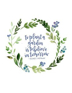 To plant a garden is to believe in tomorrow instant digital etsy best garden quotes 60 quotes Believe Quotes, Life Quotes Love, Quotes To Live By, Sign Quotes, Me Quotes, Sport Quotes, Qoutes, Garden Care, Printable Art