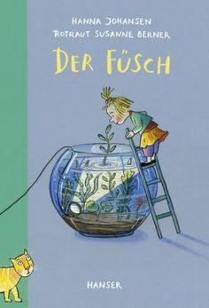 Der Füsch von Hanna Johansen,Rotraut Susanne Berner. Bücher | Orell Füssli