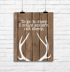 Hey, I found this really awesome Etsy listing at https://www.etsy.com/listing/213920168/to-go-to-sleep-i-count-antlers-not-sheep