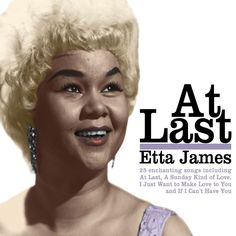 Etta James #TBT At Last – The Inspiration For Future Females Artists!