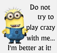 Nice Funny quotes: I'm Better at Being Crazy... Check more at http://pinit.top/quotes/funny-quotes-im-better-at-being-crazy-3/