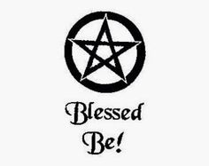 Blessed Be!