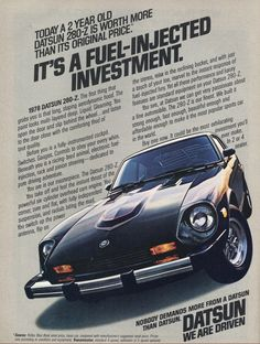 1978 Vintage Datsun Car Ad ~ Fuel Injected Investment, Vintage Car Ads ~ Other 240z Datsun, Datsun Roadster, Datsun Car, Nissan Z Cars, Nissan Infiniti, Car Brochure, Mustang, Car Advertising, Us Cars