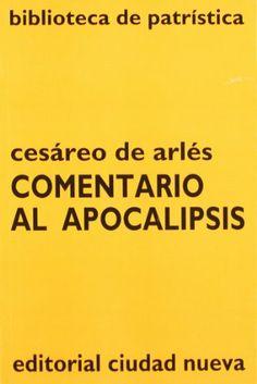 Comentario al Apocalipsis / Cesáreo de Arles ; introducción, traducción y notas de Eugenio Romero Pose - Madrid : Ciudad Nueva, D.L. 1994