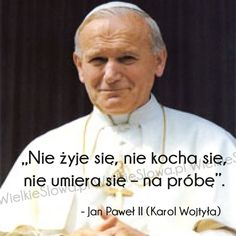 Nie żyje się, nie kocha się... #Jan-Paweł-II, #Wojtyła-Karol,  #Miłość, #Życie Pope John Paul Ii, Faith In Humanity, Good Thoughts, Christian Quotes, True Quotes, Motto, Positive Vibes, Life Lessons, Quotations