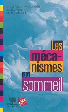 Les mécanismes du sommeil : rythmes et pathologies. Le Pommier / Cité des sciences & de l'industrie, 2013. Le collège de la cité, n° 16.