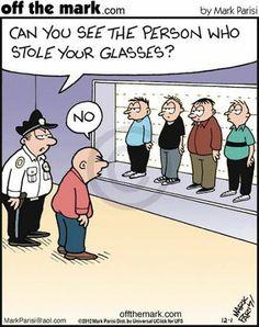 -¿Puede ver a la persona que robó sus gafas? -No