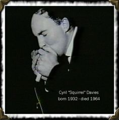 Cyril Davies (Cyril Davis)...British Blues Harp Pioneer