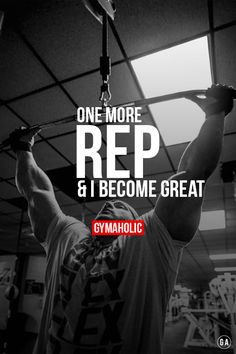 One more rep Then I become great. http://www.gymaholic.co #fit #fitness #fitblr #fitspo #motivation #gym #gymaholic #workouts #nutrition #supplements #muscles