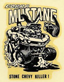 Ed Roth's Cobra Mustang Stone Chevy Killer! Weird Cars, Cool Cars, Ford Mustang 1964, Ford Mustangs, Ed Roth Art, Cool Car Drawings, Chevy, Monster Car, Rat Fink