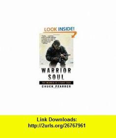 Warrior Soul The Memoir of a Navy Seal by Chuck Pfarrer (HARDCOVER) CHUCK PFARRER ,   ,  , ASIN: B004Z0Q1EA , tutorials , pdf , ebook , torrent , downloads , rapidshare , filesonic , hotfile , megaupload , fileserve