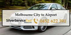 Pre-book #Melbourne #City to #Airport #cabs We offer #top of the line fleet under premium #taxis, #luxury #taxis, and #corporate #taxis that are fully air-conditioned and facilitated with technology. Call us at 0452 622 691 Online booking is at Book@silverservice24x7.com