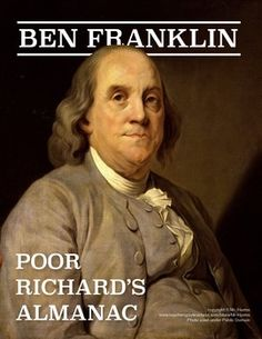 ben franklin and his character poor He wrote and printed the poor richard's almanack franklin, benjamin in benjamin franklin and the american character.