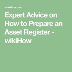 Expert Advice on How to Prepare an Asset Register - wikiHow