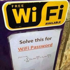 Free WiFi available. But you must solve the math equation for WiFi password. Math Memes, Math Humor, Calculus Humor, Math Puns, Student Memes, Funny Signs, Funny Memes, Hilarious, Funny Math